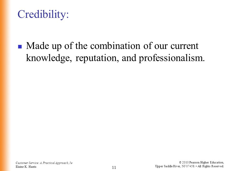 Credibility: Made up of the combination of our current knowledge, reputation, and professionalism.
