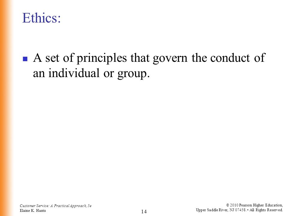 Ethics: A set of principles that govern the conduct of an individual or group.