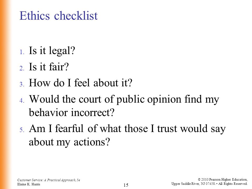 Ethics checklist Is it legal Is it fair How do I feel about it
