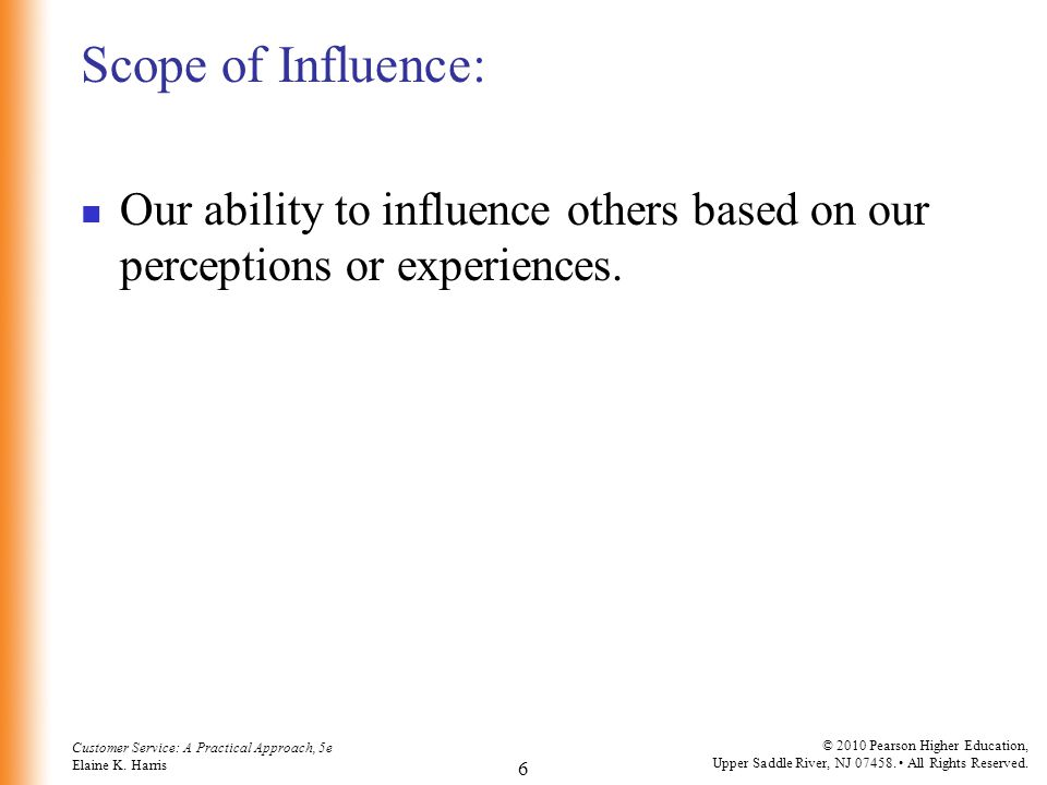 Scope of Influence: Our ability to influence others based on our perceptions or experiences.
