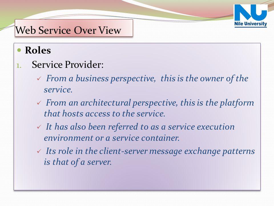 Web Service Over View Roles Service Provider: