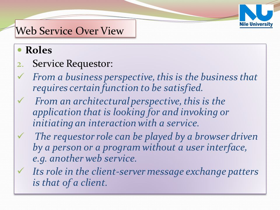 Web Service Over View Roles Service Requestor: