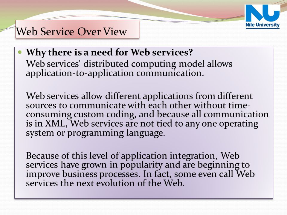 Web Service Over View Why there is a need for Web services