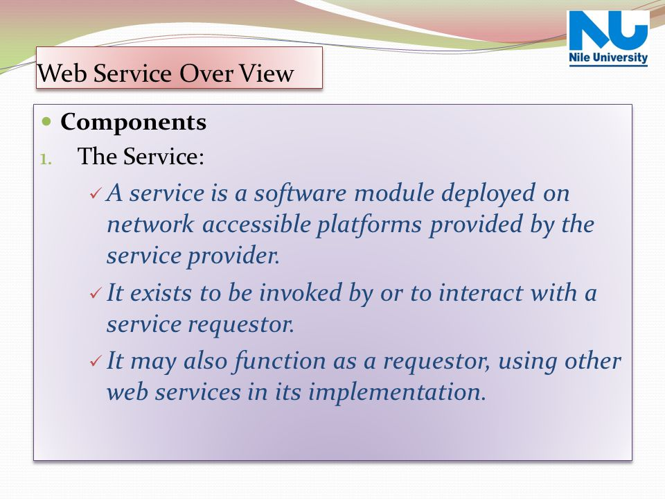It exists to be invoked by or to interact with a service requestor.