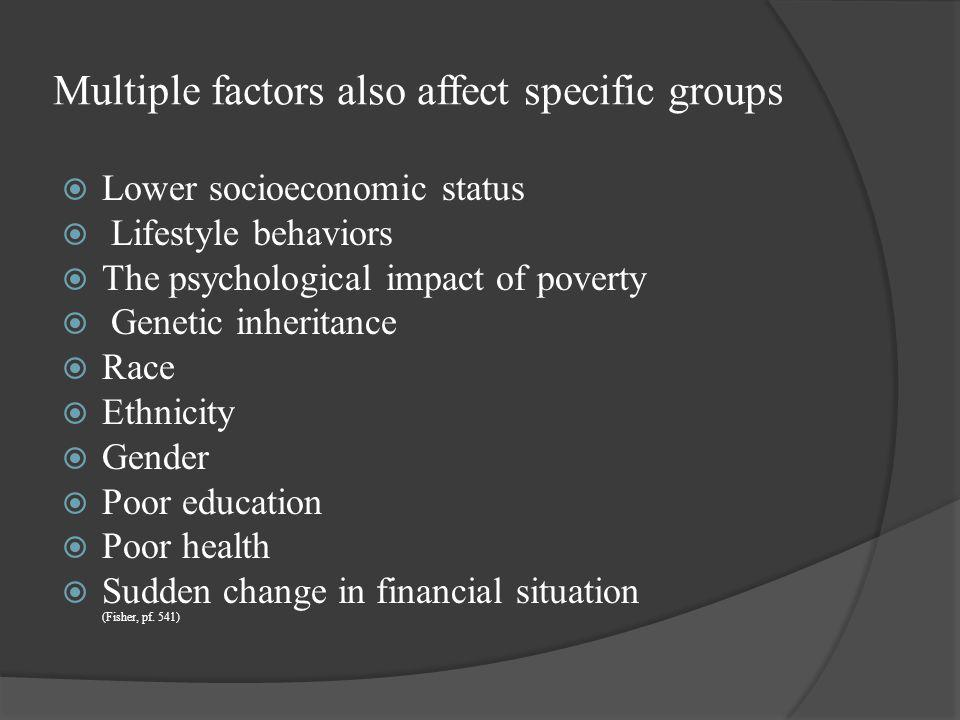 Multiple factors also affect specific groups
