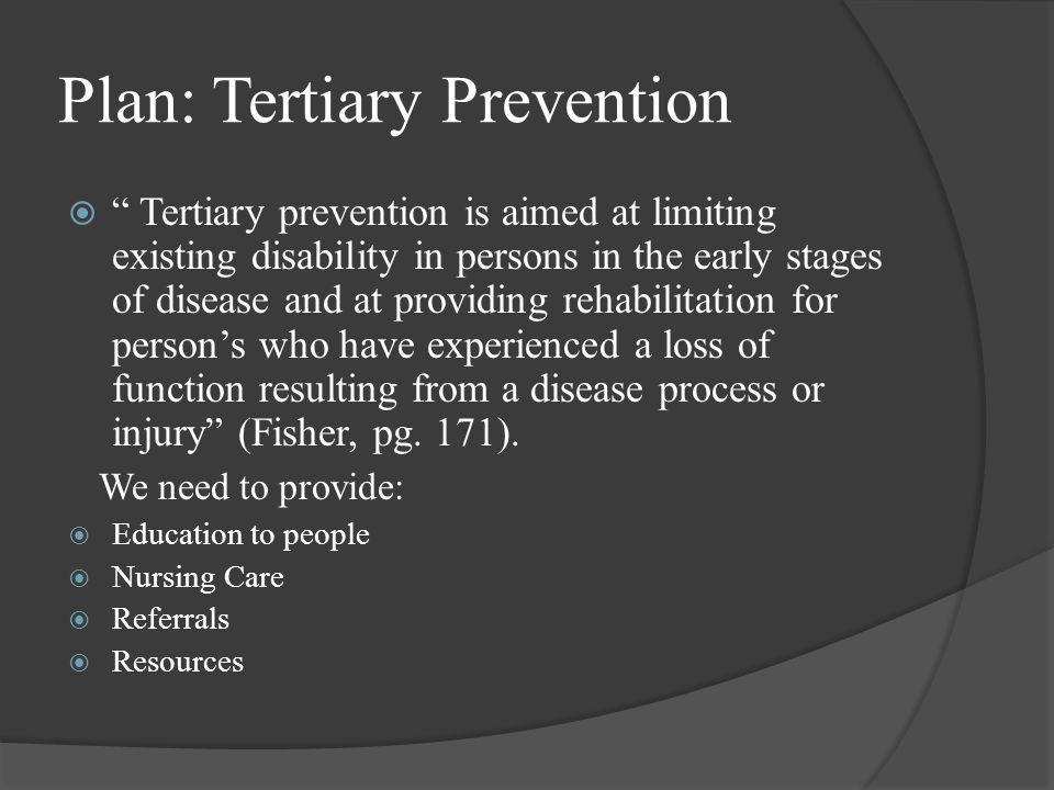 Plan: Tertiary Prevention