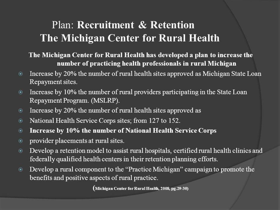 (Michigan Center for Rural Health, 2008, pg.29-30)