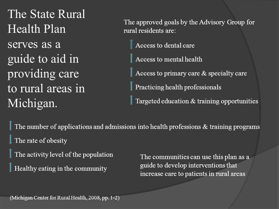 (Michigan Center for Rural Health, 2008, pp. 1-2)