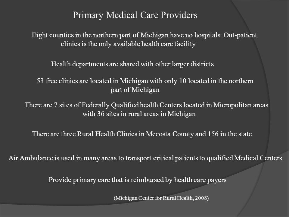 (Michigan Center for Rural Health, 2008)