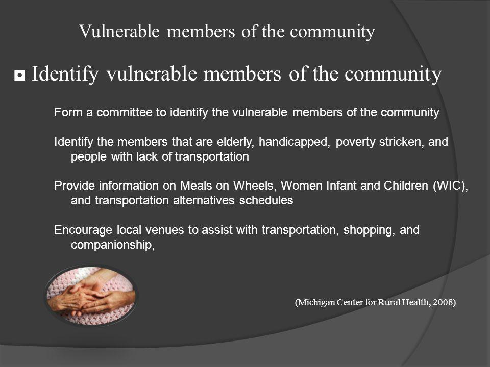 ◘ Identify vulnerable members of the community