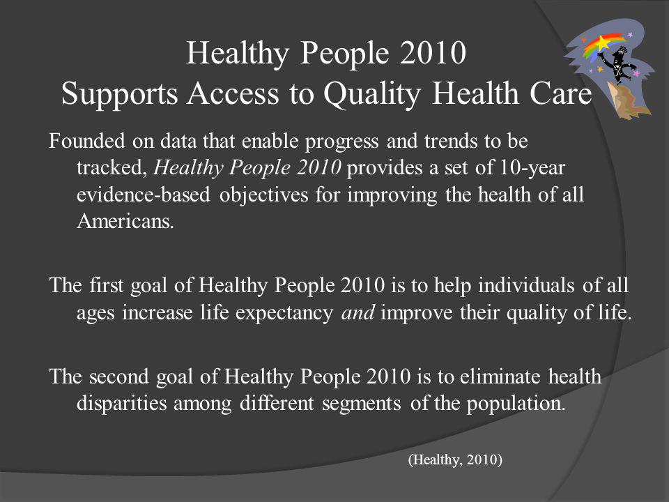 Healthy People 2010 Supports Access to Quality Health Care