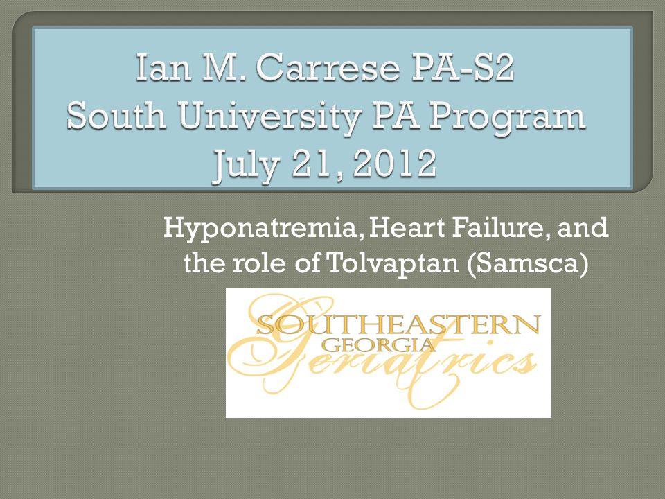 Ian M. Carrese PA-S2 South University PA Program July 21, 2012
