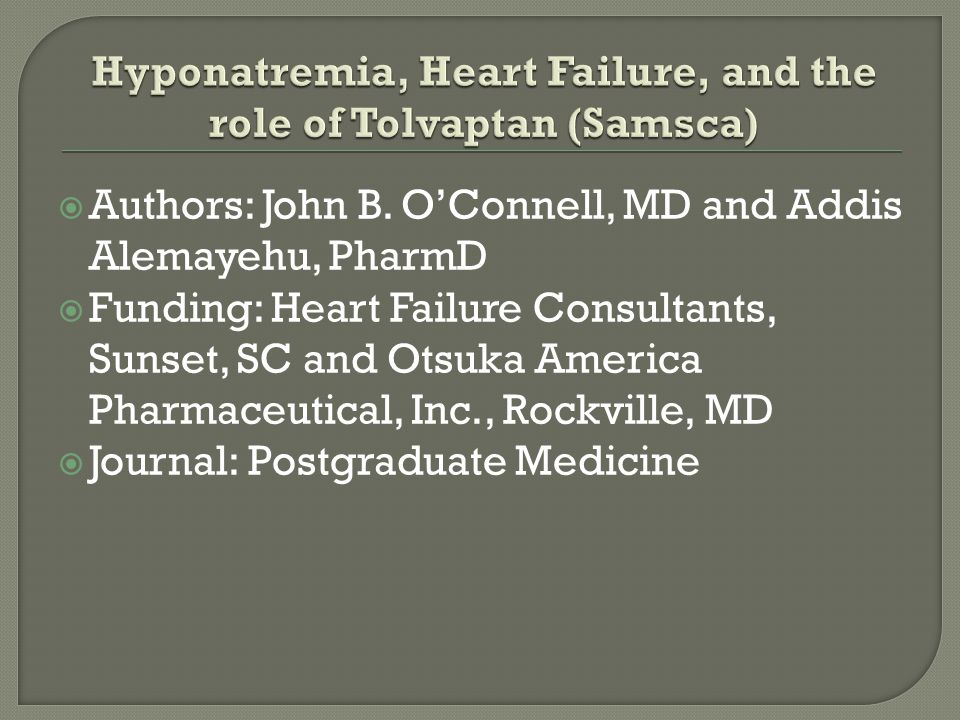 Hyponatremia, Heart Failure, and the role of Tolvaptan (Samsca)