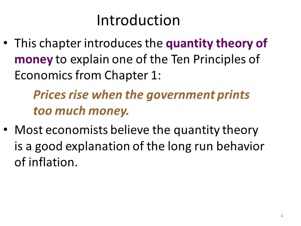 Introduction This chapter introduces the quantity theory of money to explain one of the Ten Principles of Economics from Chapter 1: