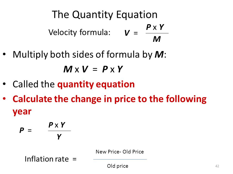 The Quantity Equation Multiply both sides of formula by M: