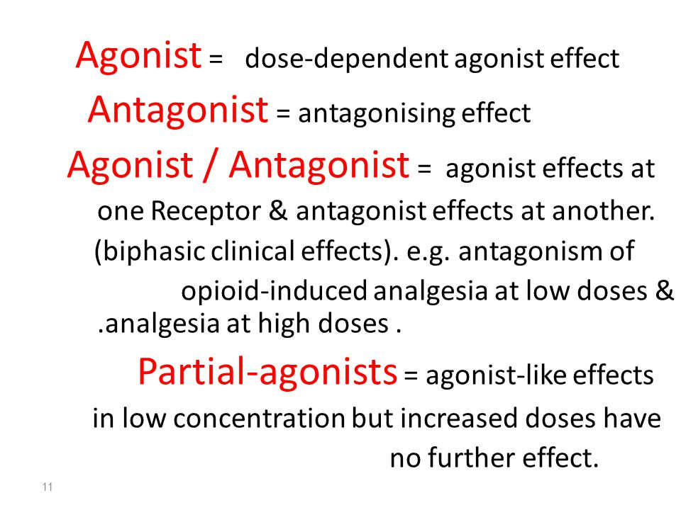 Agonist = dose-dependent agonist effect
