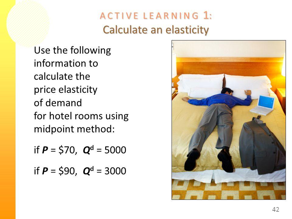A C T I V E L E A R N I N G 1: Calculate an elasticity