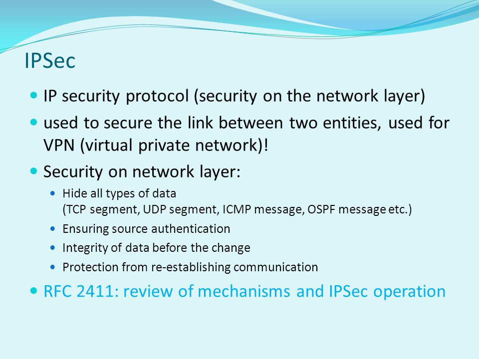 IPSec IP security protocol (security on the network layer)