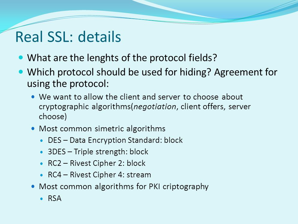 Real SSL: details What are the lenghts of the protocol fields