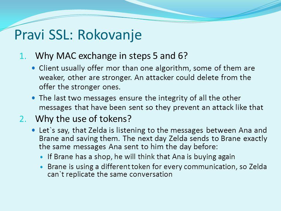 Pravi SSL: Rokovanje Why MAC exchange in steps 5 and 6