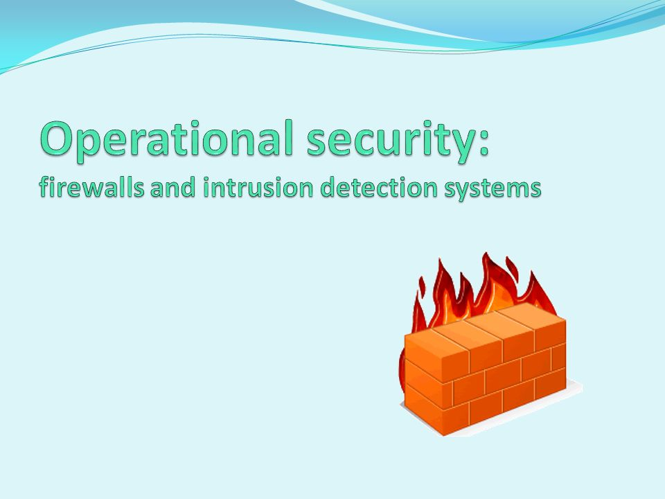 Operational security: firewalls and intrusion detection systems
