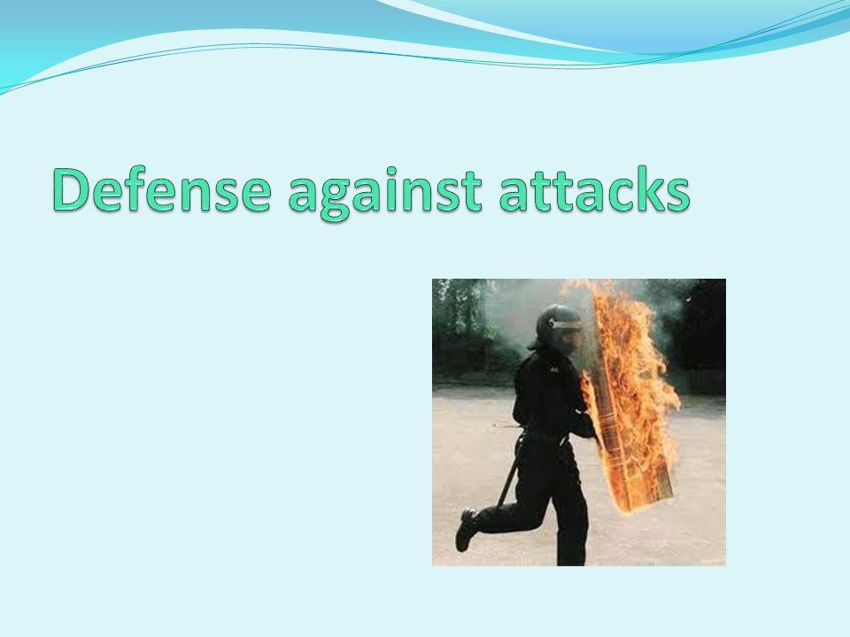 Defense against attacks