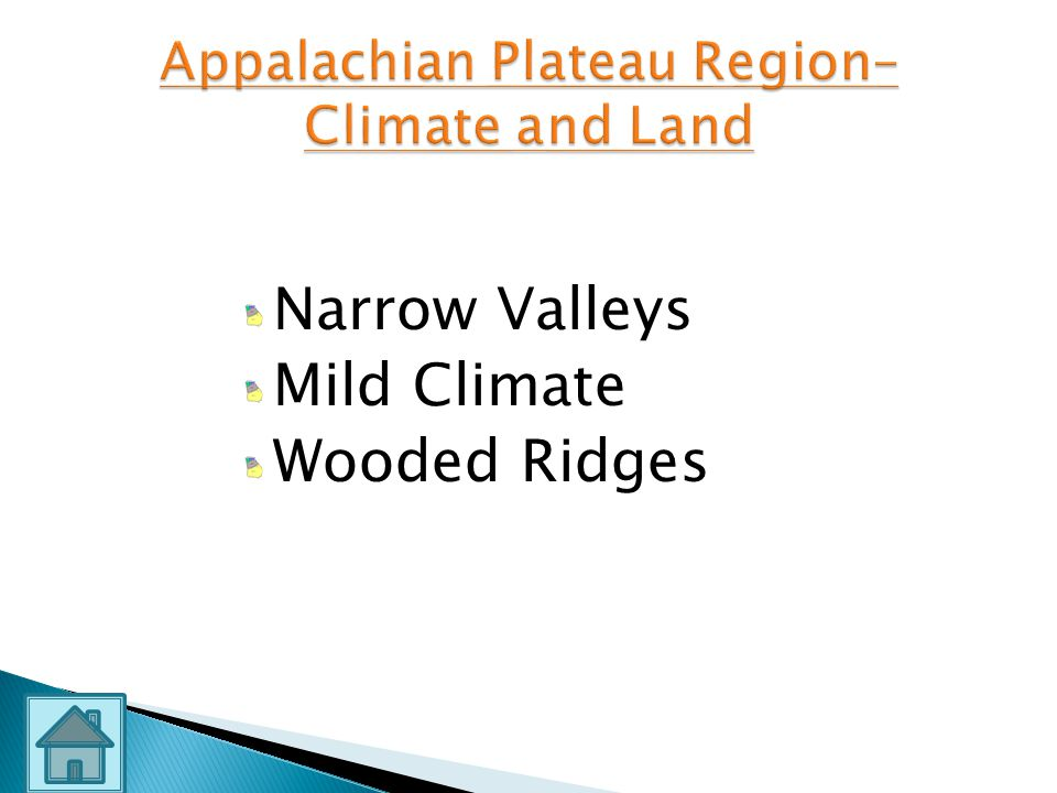 Appalachian Plateau Region– Climate and Land