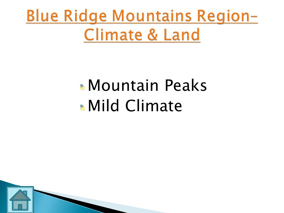 Blue Ridge Mountains Region–Climate & Land