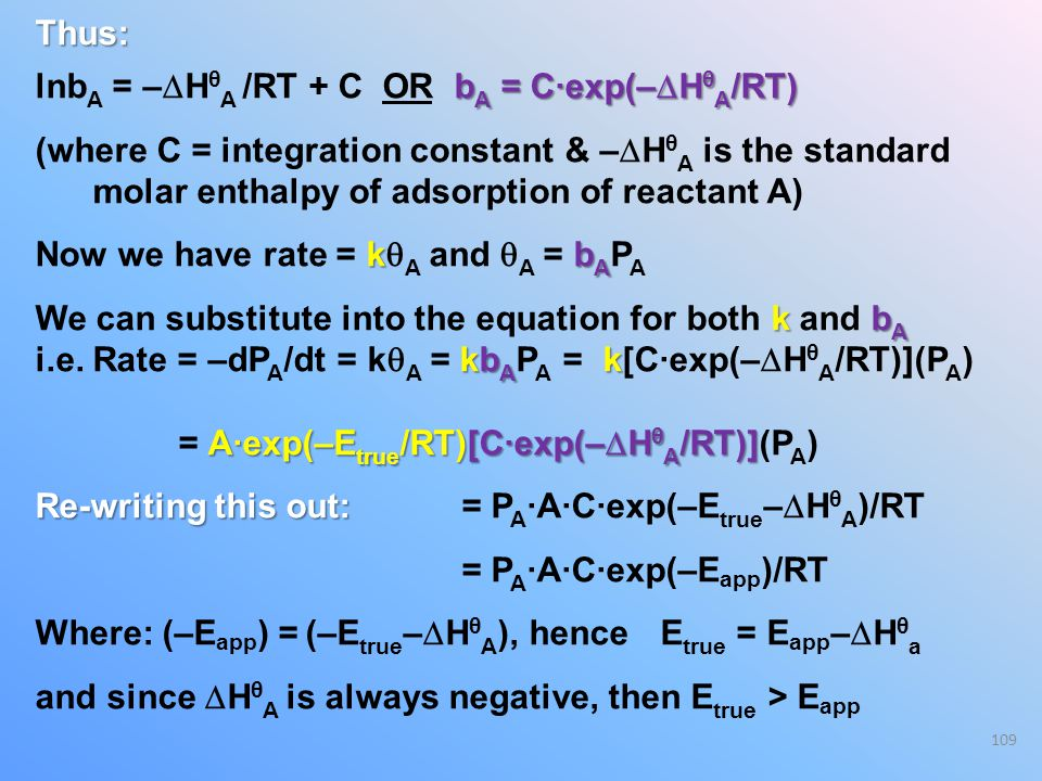Thus: lnbA = –HθA /RT + C OR bA = C·exp(–HθA/RT) (where C = integration constant & –HθA is the standard.
