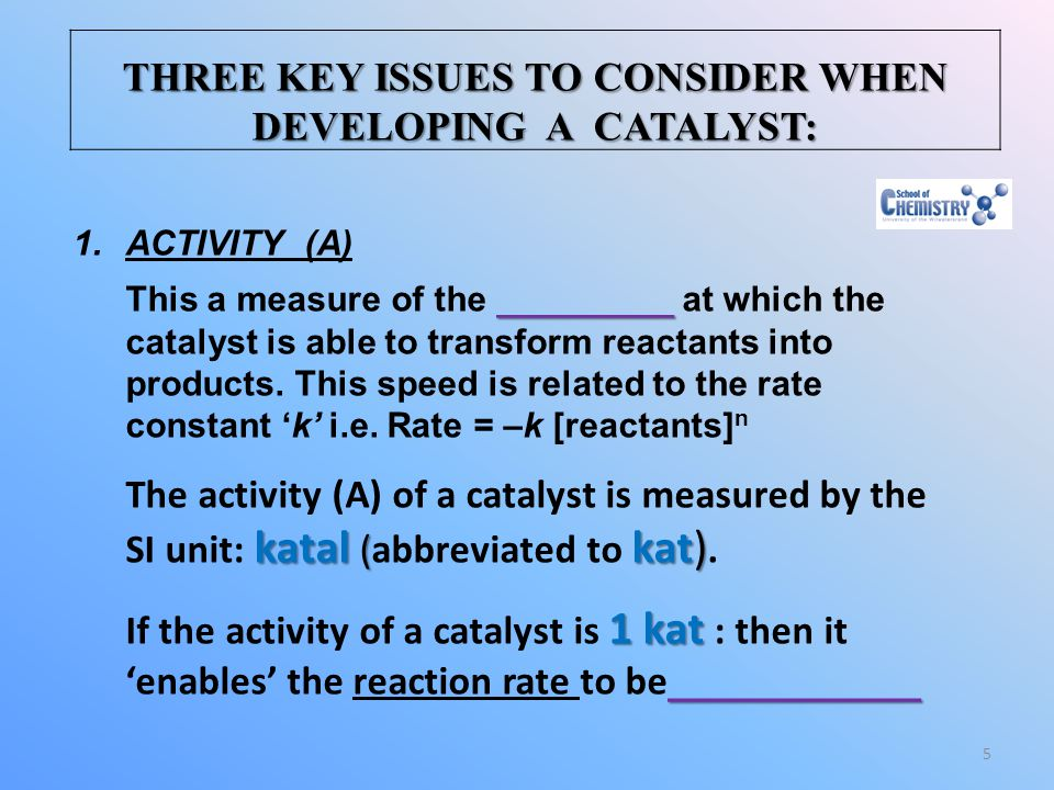 THREE KEY ISSUES TO CONSIDER WHEN DEVELOPING A CATALYST: