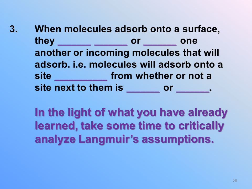 When molecules adsorb onto a surface,