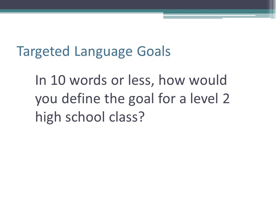 Targeted Language Goals