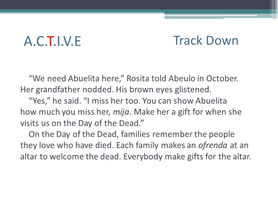 A.C.T.I.V.E Track Down. We need Abuelita here, Rosita told Abeulo in October. Her grandfather nodded. His brown eyes glistened.