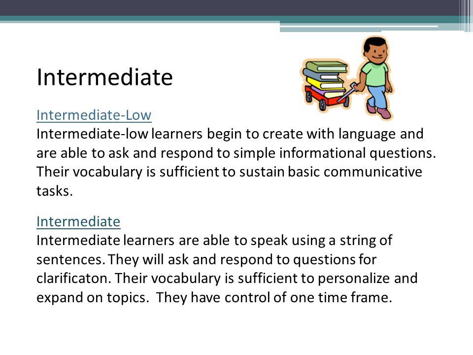 Intermediate Intermediate-Low