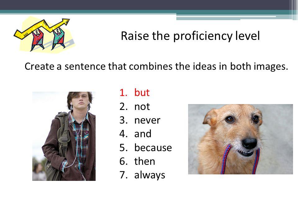 Raise the proficiency level