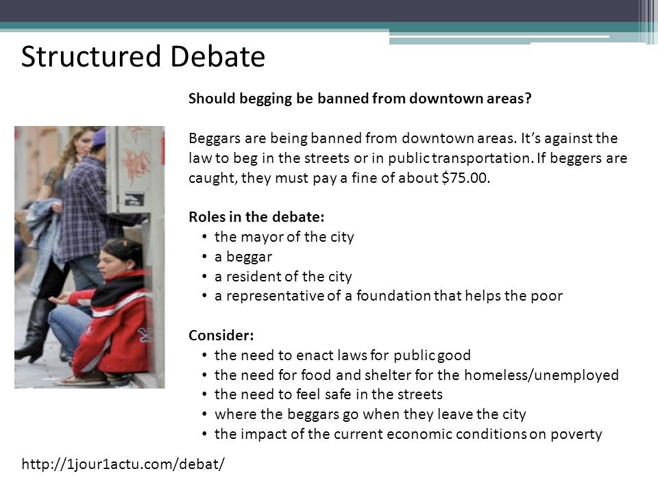 Structured Debate Should begging be banned from downtown areas