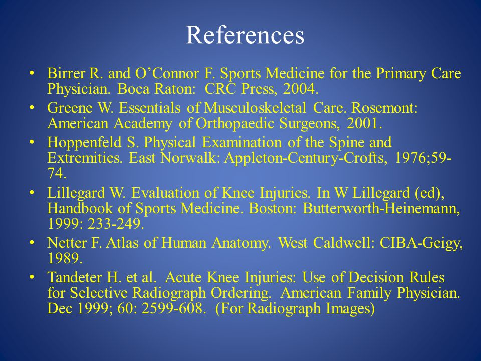 References Birrer R. and O'Connor F. Sports Medicine for the Primary Care Physician. Boca Raton: CRC Press, 2004.