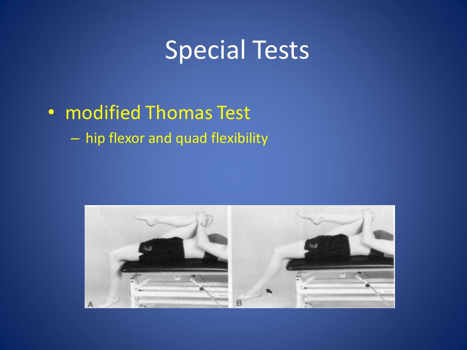 Special Tests modified Thomas Test hip flexor and quad flexibility