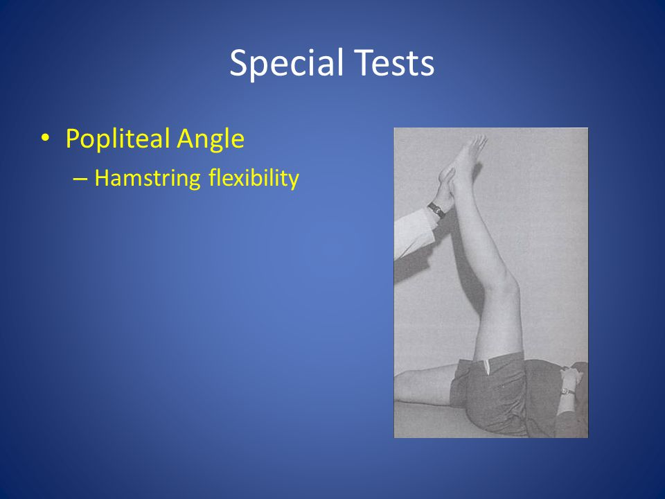 Special Tests Popliteal Angle Hamstring flexibility
