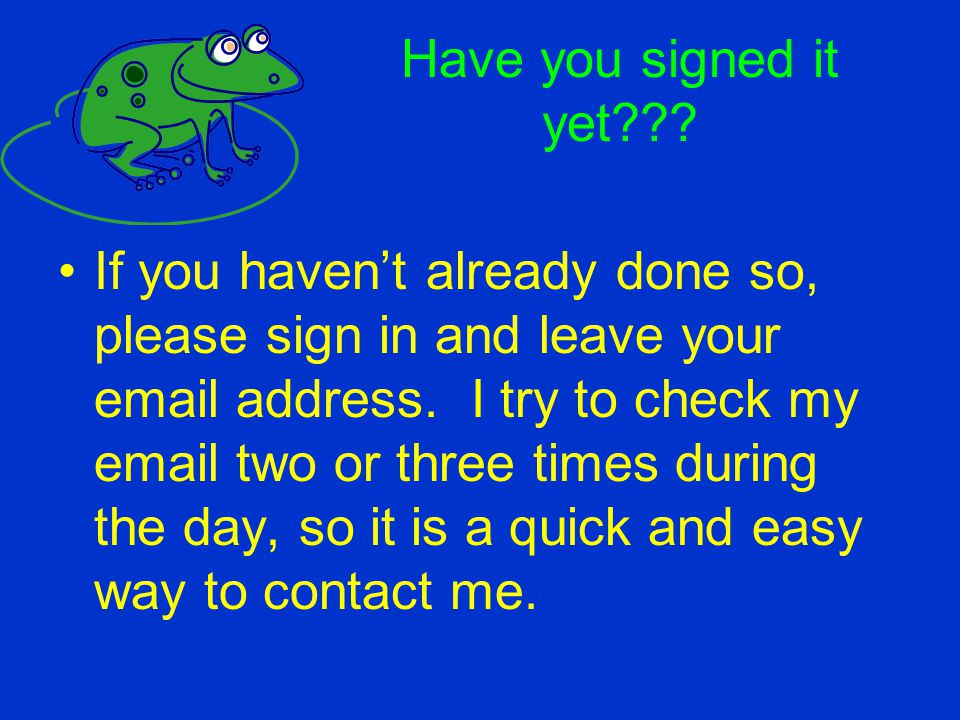 Have you signed it yet