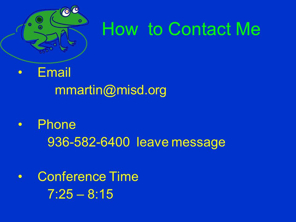 How to Contact Me Email mmartin@misd.org Phone