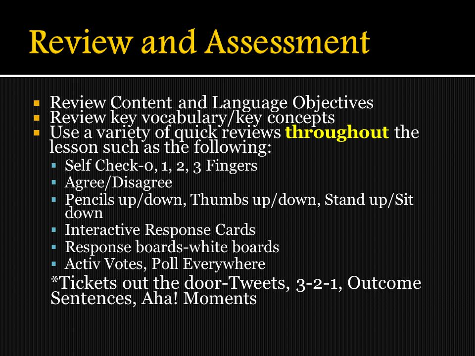 Review and Assessment Review Content and Language Objectives. Review key vocabulary/key concepts.