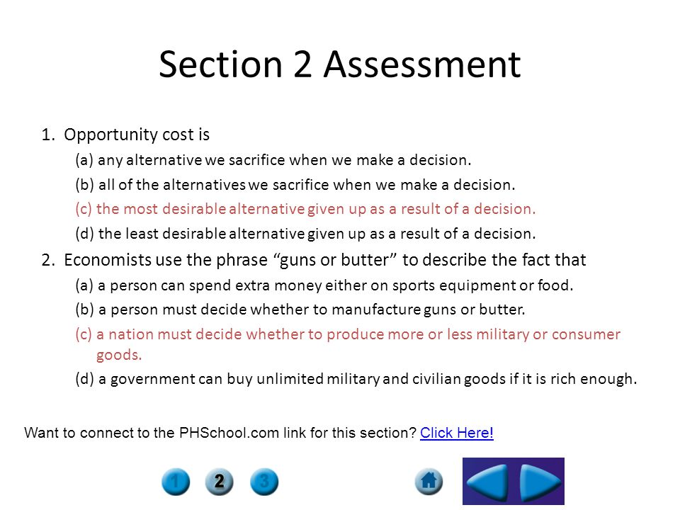Section 2 Assessment 1. Opportunity cost is