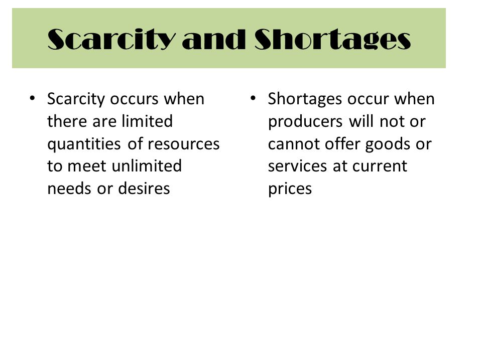 Scarcity and Shortages