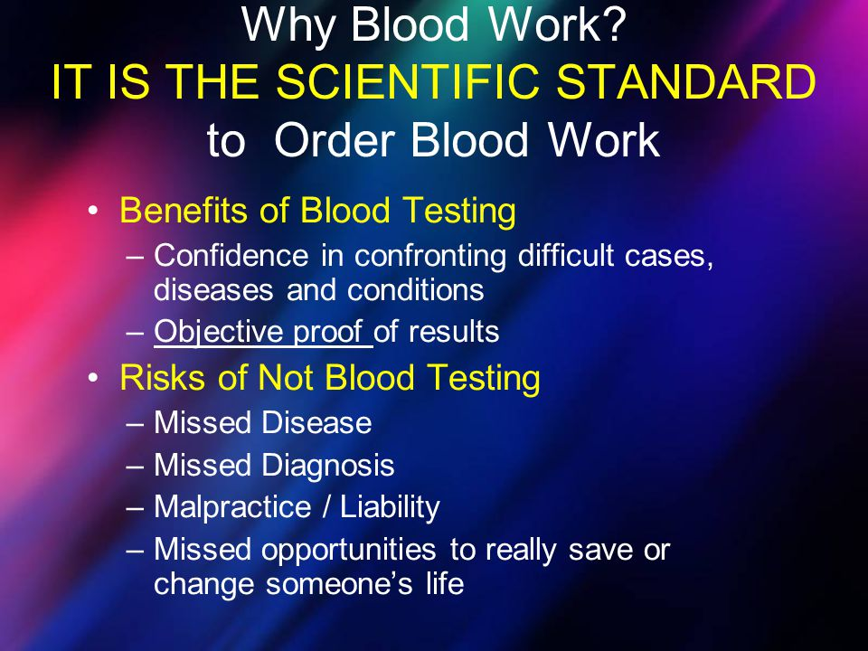 Why Blood Work IT IS THE SCIENTIFIC STANDARD to Order Blood Work