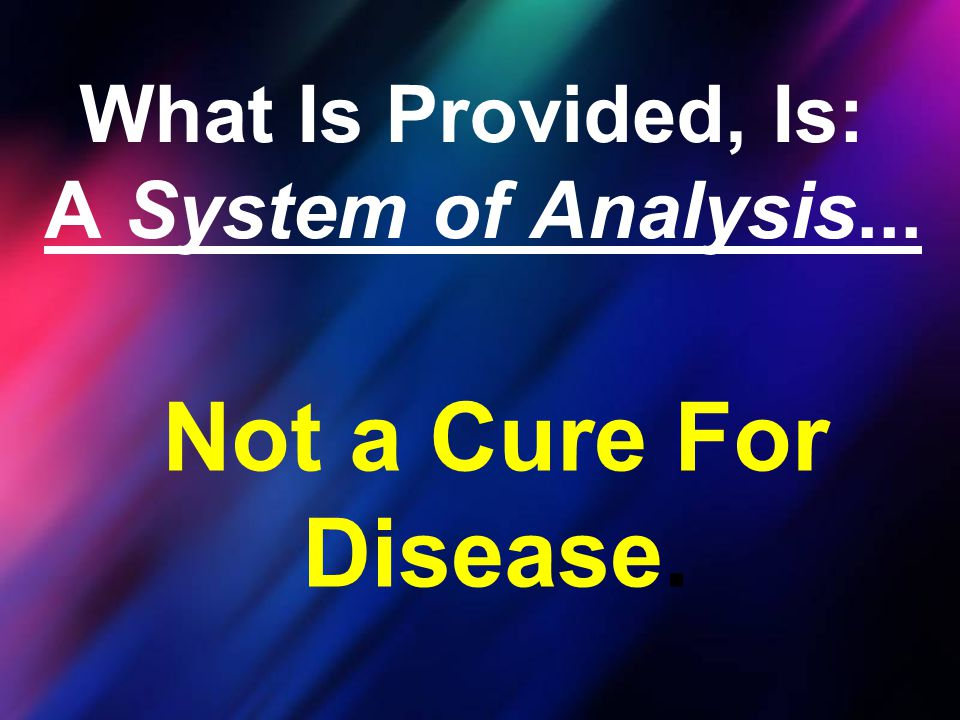 What Is Provided, Is: A System of Analysis...