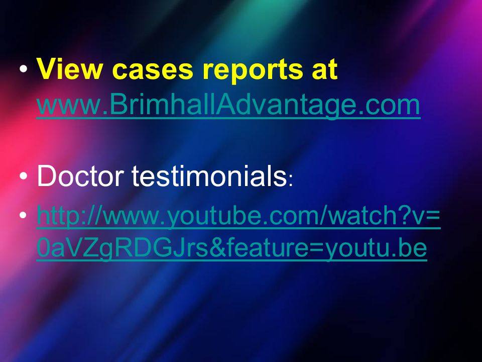 View cases reports at www.BrimhallAdvantage.com