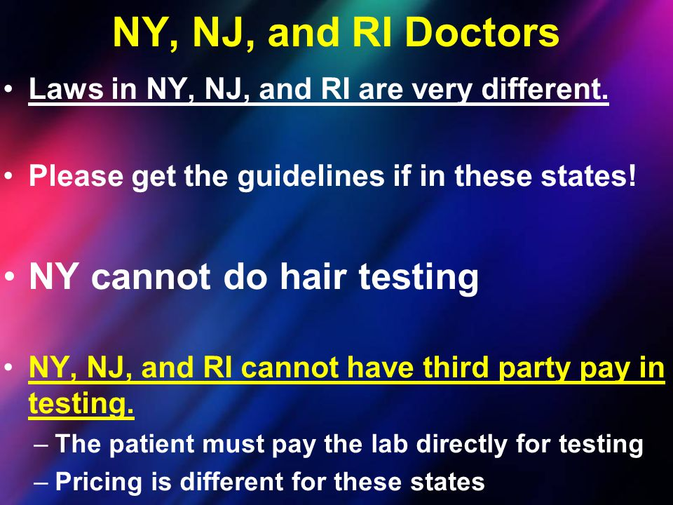 NY, NJ, and RI Doctors NY cannot do hair testing