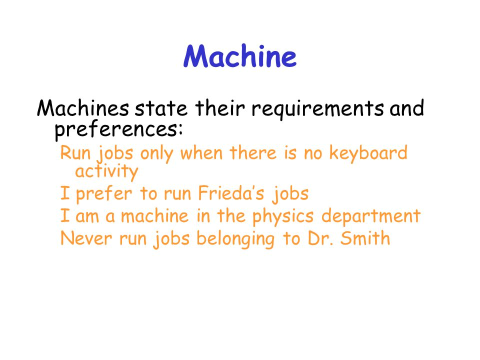 Machine Machines state their requirements and preferences: