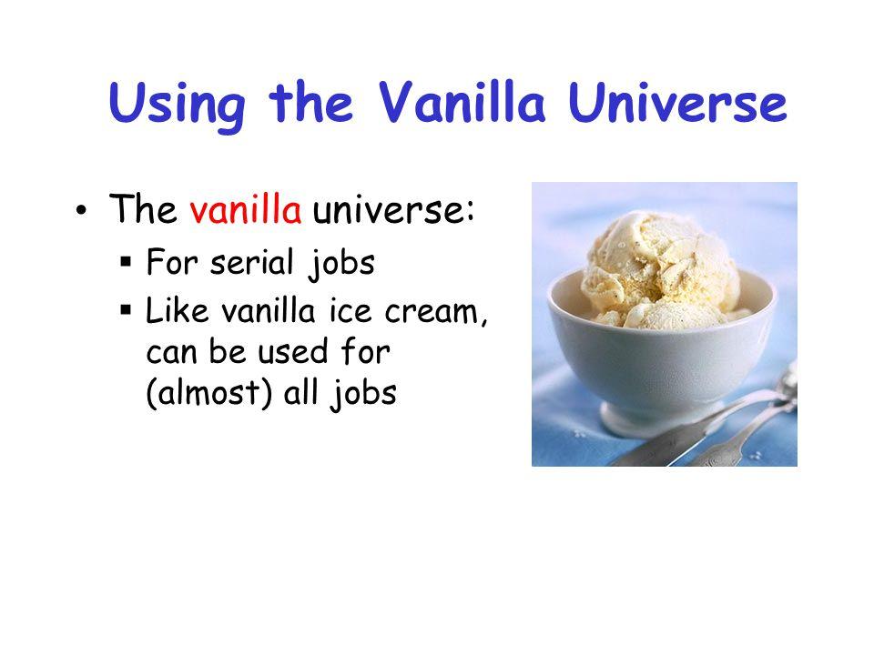 Using the Vanilla Universe
